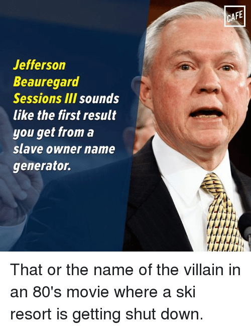 Jefferson Beauregard Sessions III Sounds Like the First Result You