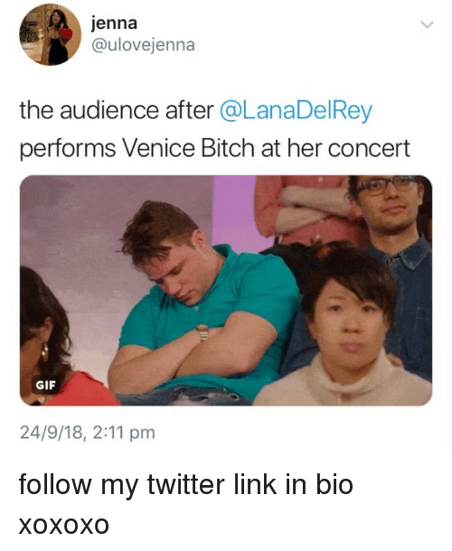 venice: jenna  @ulovejenna  the audience after @LanaDelRey  performs Venice Bitch at her concert  GIF  24/9/18, 2:11 pm follow my twitter link in bio xoxoxo