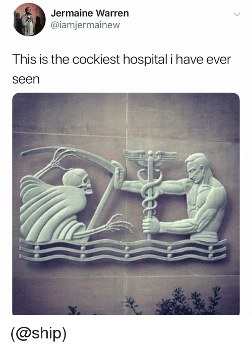 Hospital, Dank Memes, and Ship: Jermaine Warren  @iamjermainew  This is the cockiest hospital i have ever  seen (@ship)