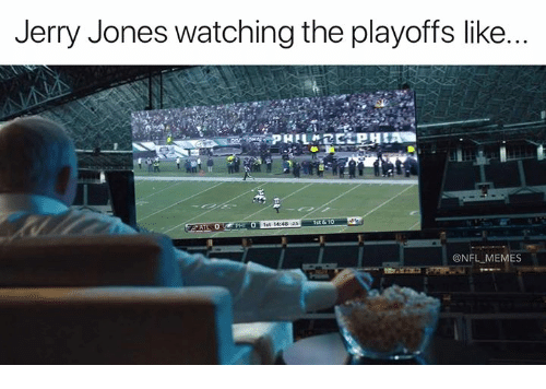 Memes, Nfl, and Jerry Jones: Jerry Jones watching the playoffs like  ist &10  @NFL MEMES