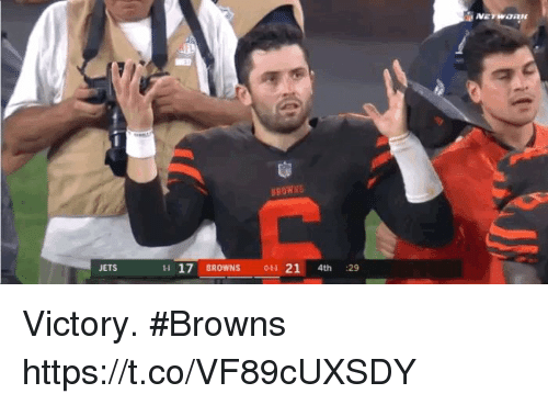 Memes, Browns, and Jets: JETS  H 17 BROWNS 0 21 4th :29 Victory.  #Browns https://t.co/VF89cUXSDY