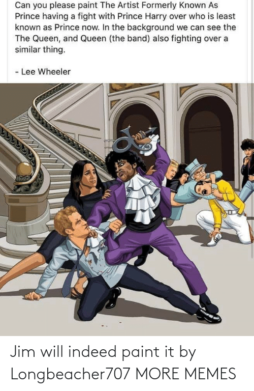 Indeed: Jim will indeed paint it by Longbeacher707 MORE MEMES