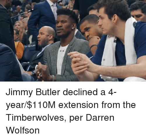 Jimmy Butler, Timberwolves, and Butler: Jimmy Butler declined a 4-year/$110M extension from the Timberwolves, per Darren Wolfson