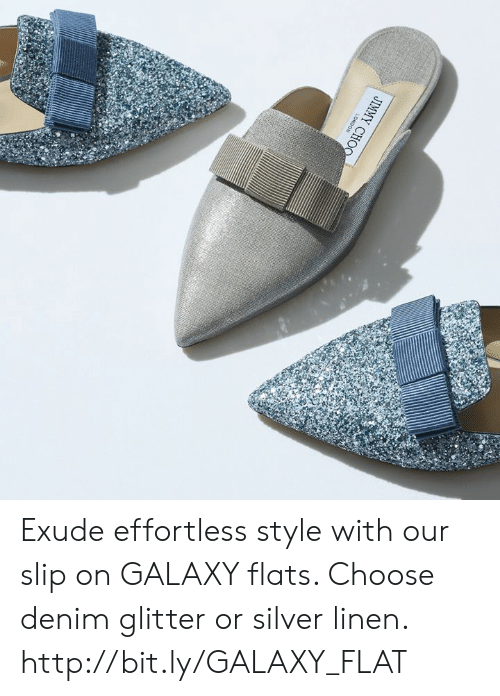 flats: JIMMY CH Exude effortless style with our slip on GALAXY flats. Choose denim glitter or silver linen.  http://bit.ly/GALAXY_FLAT
