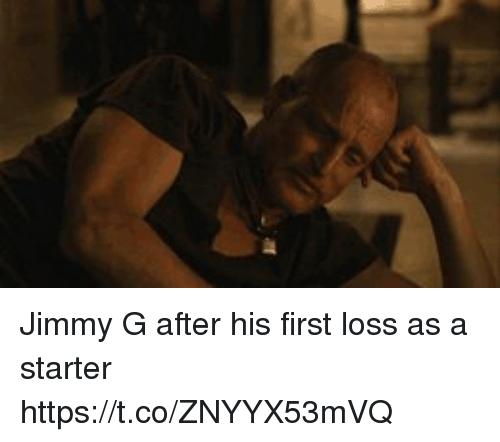 Tom Brady, First, and Starter: Jimmy G after his first loss as a starter https://t.co/ZNYYX53mVQ