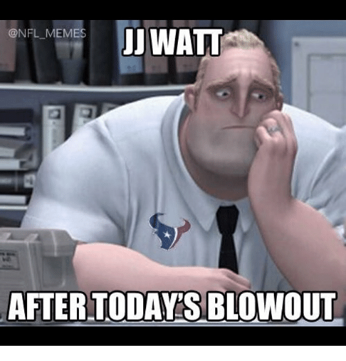 Meme, Memes, and Nfl: JJ WATT  @NFL-MEMES |  AFTER-TODAY SBLOWOUT