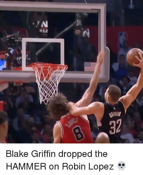 robin lopez: -JN  WIFIN  32  LE Blake Griffin dropped the HAMMER on Robin Lopez 💀