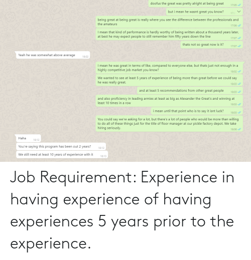 Experiences: Job Requirement: Experience in having experience of having experiences 5 years prior to the experience.
