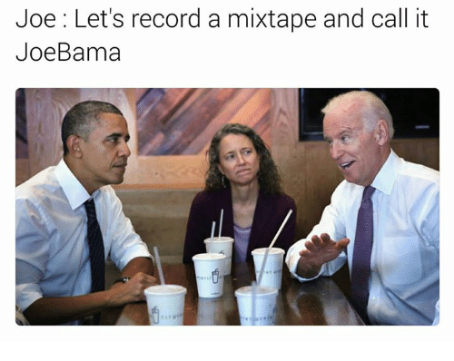A Mixtape: Joe: Let's record a mixtape and call it  Joe Bama