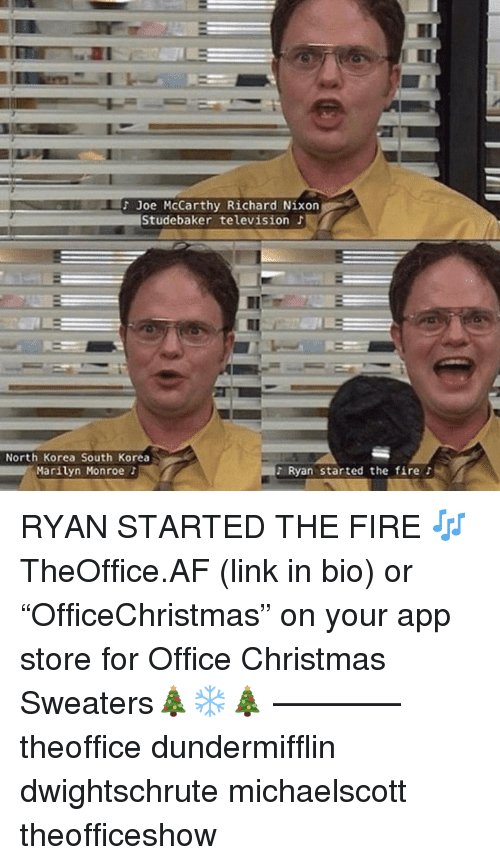 "Marilyn Monroe: Joe McCarthy Richard Nixon  Studebaker television J  North Korea South Korea  Marilyn Monroe t  Ryan started the fire RYAN STARTED THE FIRE 🎶 TheOffice.AF (link in bio) or ""OfficeChristmas"" on your app store for Office Christmas Sweaters🎄❄️🎄 ———— theoffice dundermifflin dwightschrute michaelscott theofficeshow"