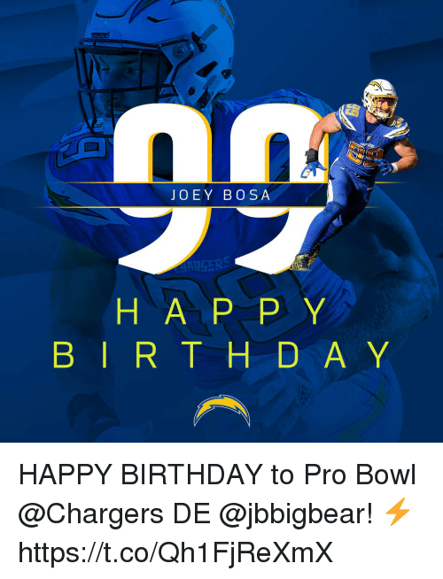 Birthday, Memes, and Happy Birthday: JOEY BO SA  H AP P Y  BIRT H D A Y HAPPY BIRTHDAY to Pro Bowl @Chargers DE @jbbigbear! ⚡️ https://t.co/Qh1FjReXmX