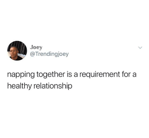 Funny, Tumblr, and Joey: Joey  @Trendingjoey  napping together is a requirement for a  healthy relationship