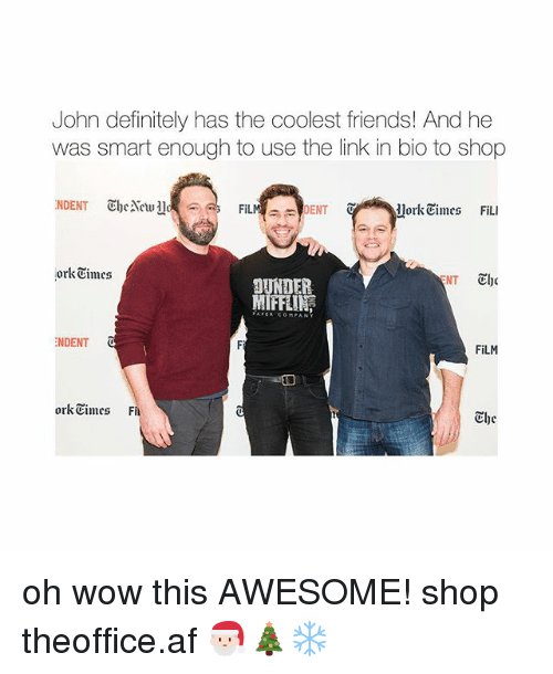 ork: John definitely has the coolest friends! And he  was smart enough to use the link in bio to shop  FiLMDENT  JorkEimes FiLI  ork Times  IFFE  NDENT  FiLM  ork Eimes F  The oh wow this AWESOME! shop ➵ theoffice.af 🎅🏻🎄❄️