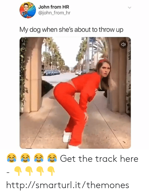 Memes, Http, and Throw Up: John from HR  @john_from hr  My dog when she's about to throw up 😂 😂 😂 😂  Get the track here -  👇👇👇👇 http://smarturl.it/themones