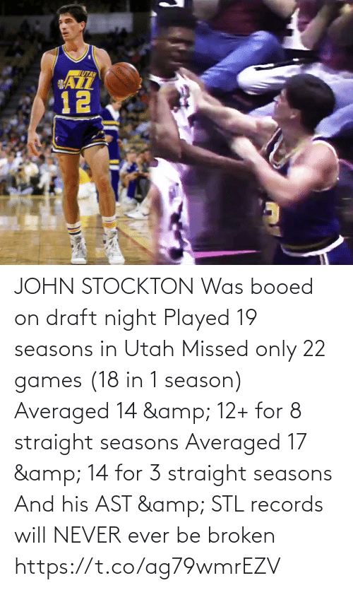 draft: JOHN STOCKTON Was booed on draft night  Played 19 seasons in Utah  Missed only 22 games (18 in 1 season)  Averaged 14 & 12+ for 8 straight seasons  Averaged 17 & 14 for 3 straight seasons  And his AST & STL records will NEVER ever be broken   https://t.co/ag79wmrEZV