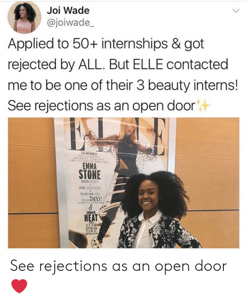 Sexy, Emma Stone, and Heat: Joi Wade  @joiwade_  Applied to 50+ internships & got  rejected by ALL. But ELLE contacted  me to be one of their 3 beauty interns!  See rejections as an open door  E NATURAL  EMMA  STONE  ETRG SUNGLASSES  SEXY  HEAT See rejections as an open door ❤️
