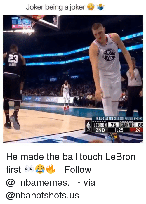 kia: Joker being a joker  ALL-STAR 2019 CHARLOTTE PRESENTED BY KIA  LEBRON 76  2ND1:25  24 He made the ball touch LeBron first 👀😂🔥 - Follow @_nbamemes._ - via @nbahotshots.us