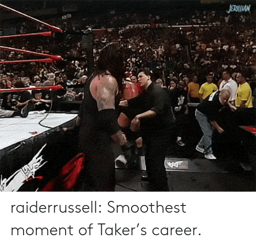Tumblr, Blog, and Com: JORAN raiderrussell:  Smoothest moment of Taker's career.