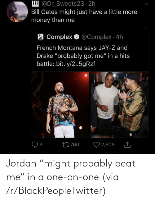 "beat: Jordan ""might probably beat me"" in a one-on-one (via /r/BlackPeopleTwitter)"
