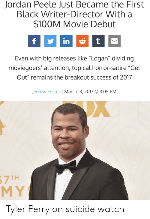 """Tyler Perry: Jordan Peele Just Became the First  Black Writer-Director With a  $100M Movie Debut  fint  Even with big releases like """"Logan"""" dividing  moviegoers' attention, topical horror-satire """"Get  Out"""" remains the breakout success of 2017  Jeremy Fuster 