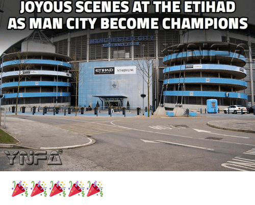 Memes, 🤖, and Etihad: JoYOUS SCENES AT THE ETIHAD  AS MAN CITY BECOME CHAMPIONS  STADIUM 🎉🎉🎉🎉🎉