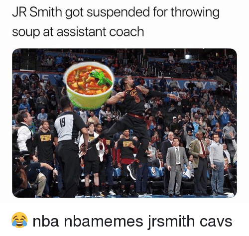 J.R. Smith: JR Smith got suspended for throwing  soup at assistant coach  115 😂 nba nbamemes jrsmith cavs
