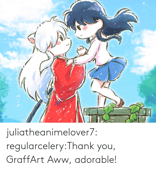 Thank You: juliatheanimelover7:  regularcelery:Thank you, GraffArt   Aww, adorable!