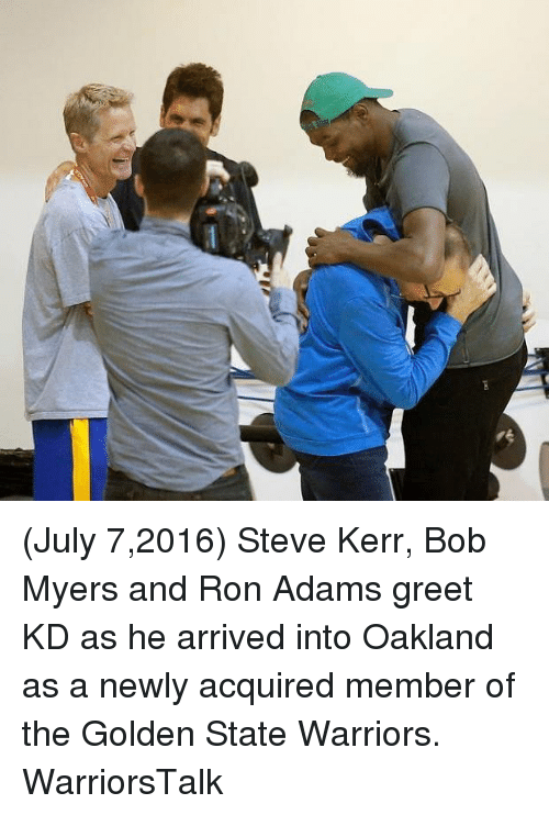 Steve Kerr: (July 7,2016) Steve Kerr, Bob Myers and Ron Adams greet KD as he arrived into Oakland as a newly acquired member of the Golden State Warriors. WarriorsTalk