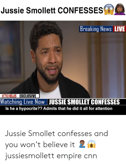 News Live: Jussie Smollett CONFESSES  Breaking News LIVE  KTGNEWS EXCLUSIVE  Watching Live Now JUSSIE SMOLLET CONFESSES  Is he a hypocrite?? Admits that he did it all for attention Jussie Smollet confesses and you won't believe it 🤦🏾‍♂️😱 jussiesmollett empire cnn