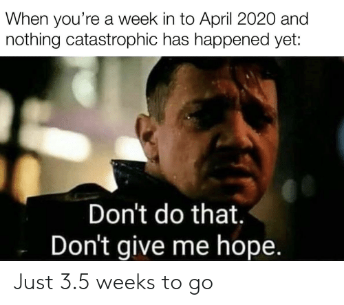 3 5: Just 3.5 weeks to go