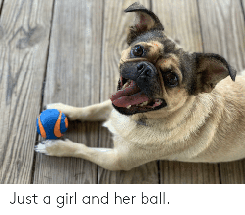 Girl, Her, and Ball: Just a girl and her ball.