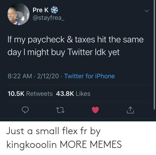 Flexing: Just a small flex fr by kingkooolin MORE MEMES