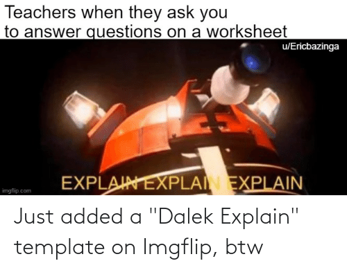 """imgflip: Just added a """"Dalek Explain"""" template on Imgflip, btw"""