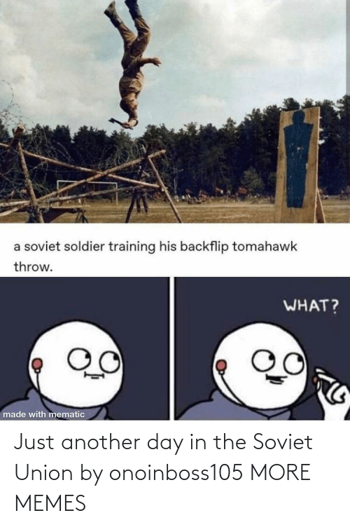 In The: Just another day in the Soviet Union by onoinboss105 MORE MEMES