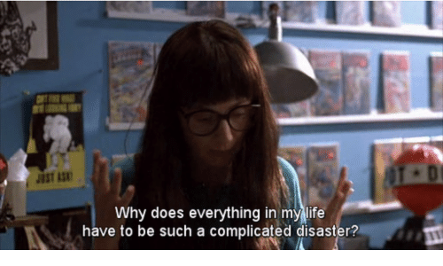 disaster: JUST AS  Why does everything in my life  have to be such a complicated disaster?