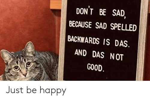 Be Happy: Just be happy