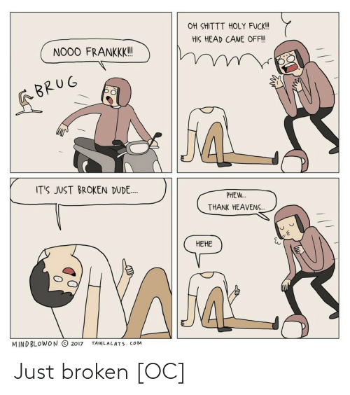 broken: Just broken [OC]