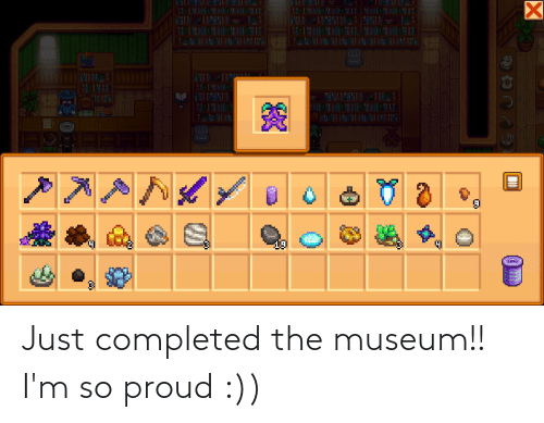 Proud, Just, and  Im So Proud: Just completed the museum!! I'm so proud :))