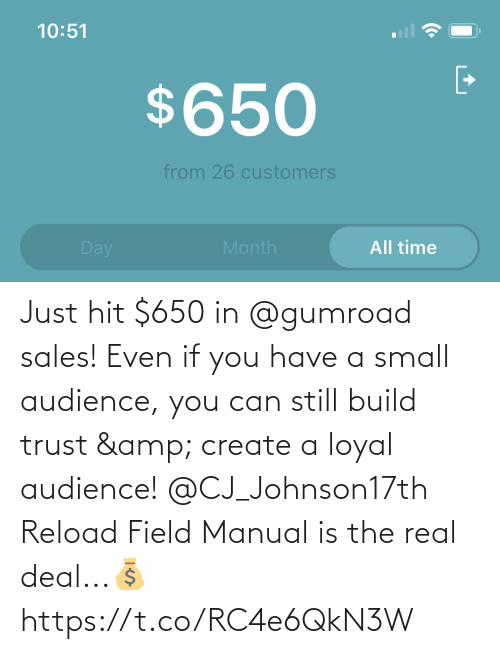 sales: Just hit $650 in @gumroad sales!  Even if you have a small audience, you can still build trust & create a loyal audience!  @CJ_Johnson17th Reload Field Manual is the real deal...💰 https://t.co/RC4e6QkN3W