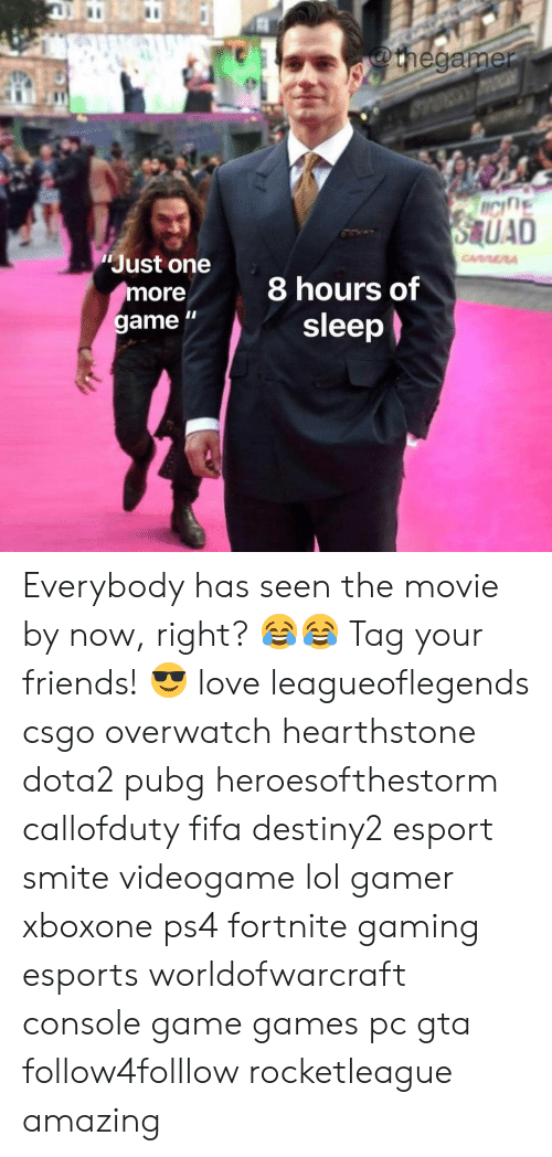 "csgo: Just one  more  game ""  8 hours of  sleep Everybody has seen the movie by now, right? 😂😂 Tag your friends! 😎 love leagueoflegends csgo overwatch hearthstone dota2 pubg heroesofthestorm callofduty fifa destiny2 esport smite videogame lol gamer xboxone ps4 fortnite gaming esports worldofwarcraft console game games pc gta follow4folllow rocketleague amazing"