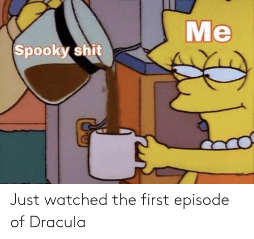 episode: Just watched the first episode of Dracula