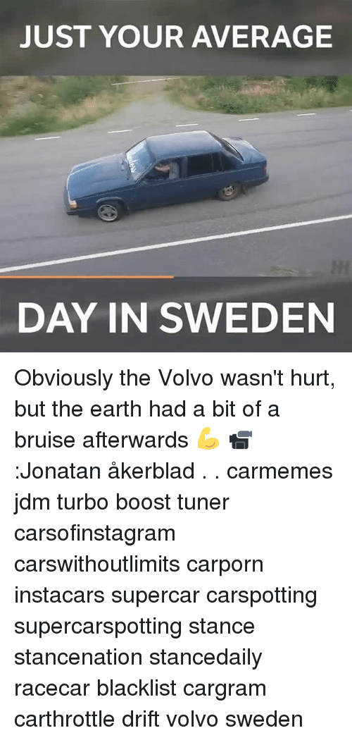 earthing: JUST YOUR AVERAGE  DAY IN SWEDEN Obviously the Volvo wasn't hurt, but the earth had a bit of a bruise afterwards 💪 📹:Jonatan åkerblad . . carmemes jdm turbo boost tuner carsofinstagram carswithoutlimits carporn instacars supercar carspotting supercarspotting stance stancenation stancedaily racecar blacklist cargram carthrottle drift volvo sweden