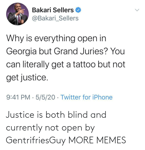 blind: Justice is both blind and currently not open by GentrifriesGuy MORE MEMES