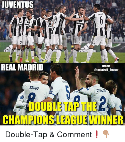 Jees: JUVENTUS  eep  Jee  ee  Jee  REAL MADRID  Credit:  @Instatroll Soccer  DOUBLE TAPTHE  CHAMPIONS LEAGUEWINNER Double-Tap & Comment❗️👇🏽