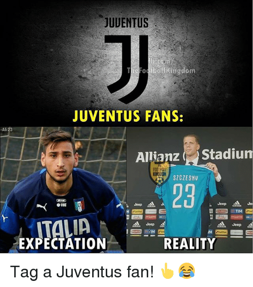 allianz: JUVENTUS  TheFoobdukingdom  JUVENTUS FANS:  Ali  Allianz Stadium  KINGDON  SZCZESNY  23  Jeep  EXM9ATION 트!- REALITY 트4  ▲Jeep  EXPECTÁTION Tag a Juventus fan! 👆😂