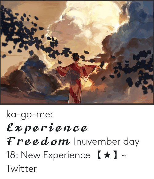 go me: ka-go-me:                                   𝓔𝔁𝓹𝓮𝓻𝓲𝓮𝓷𝓬𝓮 𝓕𝓻𝓮𝓮𝓭𝓸𝓶 Inuvember day 18: New Experience 【★】~ Twitter