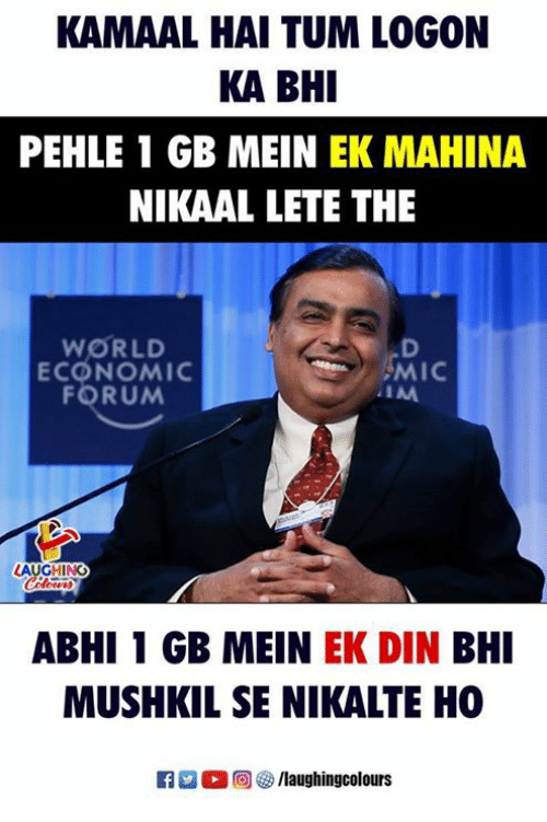 World, Indianpeoplefacebook, and Mic: KAMAAL HAI TUM LOGON  KA BHI  PEHLE 1 GB MEIN EK MAHINA  NIKAAL LETE THE  WORLD  ECONOMIC  FORUM  MIC  A GH NG  ABHI 1 GB MEIN EK DIN BHI  MUSHKIL SE NIKALTE HO