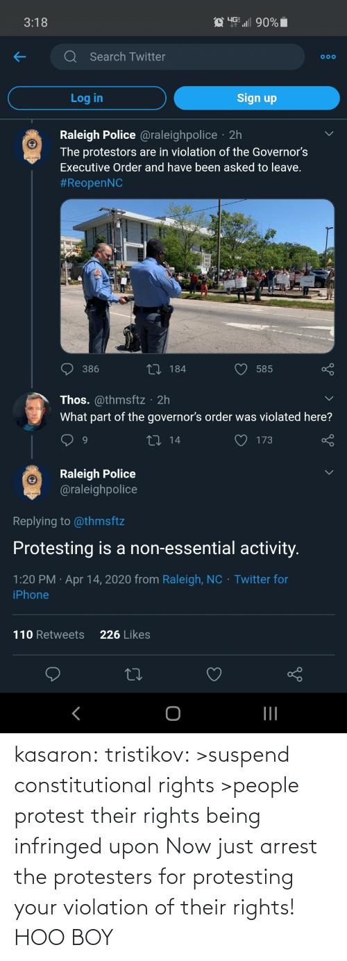 Upon: kasaron:  tristikov:  >suspend constitutional rights >people protest their rights being infringed upon Now just arrest the protesters for protesting your violation of their rights!  HOO BOY