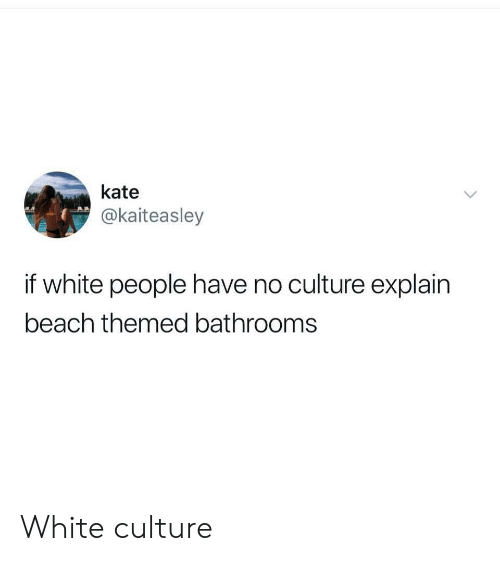 White People, Beach, and White: kate  @kaiteasley  if white people have no culture explain  beach themed bathrooms White culture