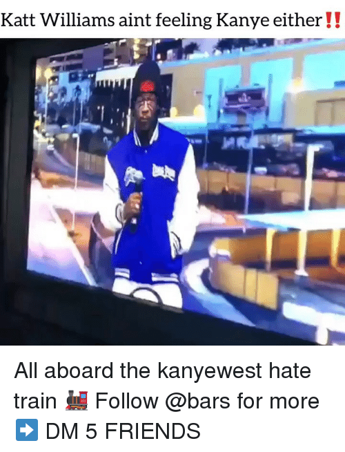 Friends, Kanye, and Katt Williams: Katt Williams aint feeling Kanye either!! All aboard the kanyewest hate train 🚂 Follow @bars for more ➡️ DM 5 FRIENDS